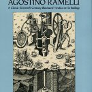 The Various And Ingenious Machines Of Agostino Ramelli: A Classic 16th-Century Illustrated Treatise