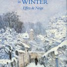 Moffett. Charles S, Et Al. Impressionists In Winter: Effets De Neige