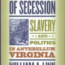 Link, William A. Roots Of Secession: Slavery and Politics in Antebellum Virginia