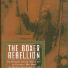 Preston, Diana. The Boxer Rebellion: The Dramatic Story of China's War on Foreigners...