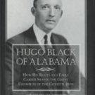 Suitts, Steve. Hugo Black Of Alabama...