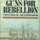 Mason, F. Van Wyck. Guns For Rebellion