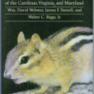 Webster, William David. Mammals Of The Carolinas, Virginia, And Maryland