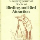 Pistorius, Alan. The Country Journal Book Of Birding And Bird Attraction