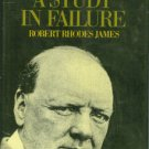 James, Robert Rhodes. Churchill: A Study in Failure