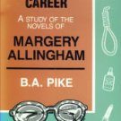 Pike, B. A. Campion's Career: A Study of the Novels of Margery Allingham