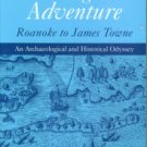 Hume, Ivor. The Virginia Adventure, Roanoke to James Towne: an Archaeological and Historical Odyssey