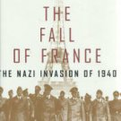 Jackson, Julian. The Fall Of France: The Nazi Invasion of 1940