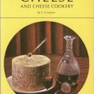 Layton, T. A. The Wine And Food Society's Guide To Cheese And Cheese Cookery