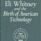 Green, Constance McLaughlin. Eli Whitney And The Birth Of American Technology