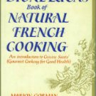 Gorman, Marion, and De Alba, Felipe P. The Dione Lucas Book Of Natural French Cooking
