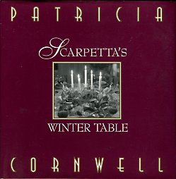 Cornwell, Patricia. Scarpetta's Winter Table