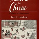 Unschuld, Paul U. Medicine In China: A History Of Pharmaceutics