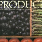 Beck, Bruce. Produce: A Fruit and Vegetable Lovers' Guide