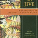 Major, Clarence, ed. Juba To Jive: A Dictionary of African-American Slang