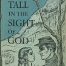 Bowen, Robert A. Tall In The Sight Of God