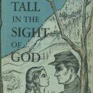 Bowen, Robert A. Tall In The Sight Of God