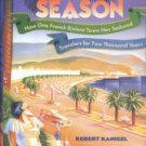 Kanigel, Robert. High Season: How One French Riviera Town Has Seduced Travelers...