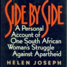 Joseph, Helen. Side By Side: The Autobiography of Helen Joseph