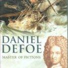 Novak, Maximilian E. Daniel Defoe, Master Of Fictions: His Life And Ideas