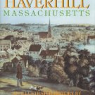 O'Malley, Patricia. A New England City: Haverhill, Massachusetts: An Illustrated History