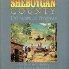 Hildebrand, Janice. Sheboygan County: 150 Years Of Progress: An Illustrated History