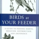 Dunn, Erica. Birds At Your Feeder: A Guide to Feeding Habits, Behavior, Distribution, and Abundance
