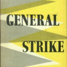 Symons, Julian. The General Strike: A Historical Portrait