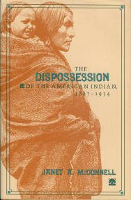 McDonnell, Janet A. The Dispossession Of The American Indian, 1887-1934