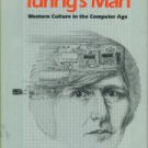 Bolter, J. David. Turing's Man: Western Culture in the Computer Age