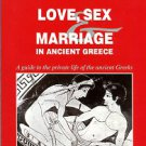 Love, Sex & Marriage In Ancient Greece: A Guide To The Private Life Of The Ancient Greeks