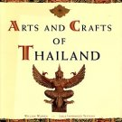 Warren, William, and Tettoni, Lucia Invernizzi. Arts And Crafts Of Thailand