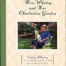 Whaley, Emily. Mrs. Whaley And Her Charleston Garden