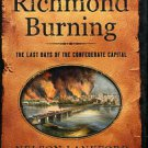 Lankford, Nelson. Richmond Burning: The Last Days Of The Confederate Capital