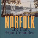 Parramore, Thomas C, Stewart, Peter C, and Bogger, Tommy L. Norfolk: The First Four Centuries