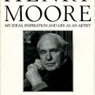 Moore, Henry, and Hedgecoe, John. Henry Moore: My Ideas, Inspiration And Life As An Artist