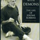 Lawrence, Greg. Dance With Demons: The Life of Jerome Robbins