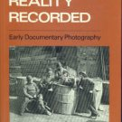 Buckland, Gail. Reality Recorded: Early Documentary Photography