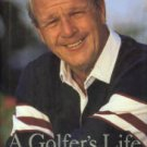Palmer, Arnold, and Dodson, James. A Golfer's Life