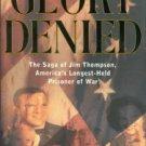 Philpott, Tom. Glory Denied: The Saga of Jim Thompson, America's Longest-Held Prisoner of War