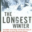 Kershaw, Alex. The Longest Winter: The Battle of the Bulge