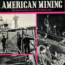Sloane, Howard N. and Lucille L. A Pictorial History Of American Mining