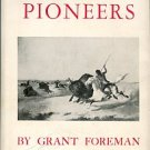 Foreman, Grant. Indians & Pioneers: The Story Of The American Southwest Before 1830
