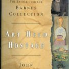 Anderson, John. Art Held Hostage: The Battle over the Barnes Collection