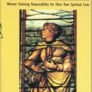 Defecting In Place: Women Claiming Responsibility for Their Own Spiritual Lives