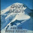 Frison-Roche, Roger, and Tairraz, Pierre. Mont Blanc And The Seven Valleys