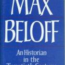 Beloff, Max. An Historian In The Twentieth Century...
