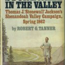 Tanner, Robert G. Stonewall In The Valley...
