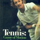 Scott, Eugene. Tennis: Game Of Motion