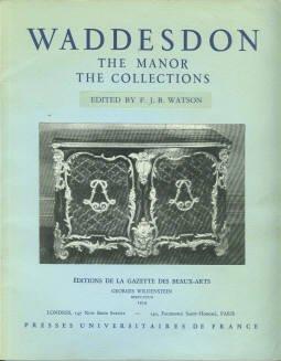 Watson, F. J. B, ed. Waddesdon Manor And Its Collections